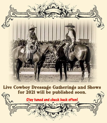 2021 Live Cowboy Dressage Gatherings and Shows